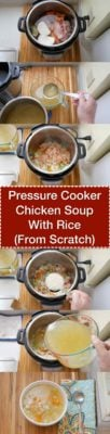 Steps to make chicken soup with rice in a tower image for Pressure Cooker Chicken Soup With Rice (From Scratch) | DadCooksDinner.com