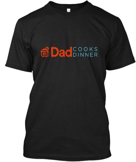 DadCooksDinner T-Shirt in Black | DadCooksDinner.com
