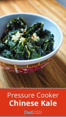 Pressure Cooker Chinese Kale - Tower Image | DadCooksDinner.com